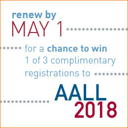 Renew by May 1 for a chance to win 1 of 3 complimentary registrations to AALL 2018