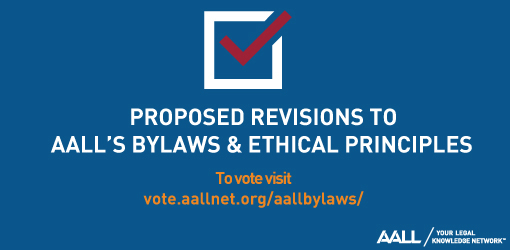 2019 AALL Bylaws + Ethical Principles Vote